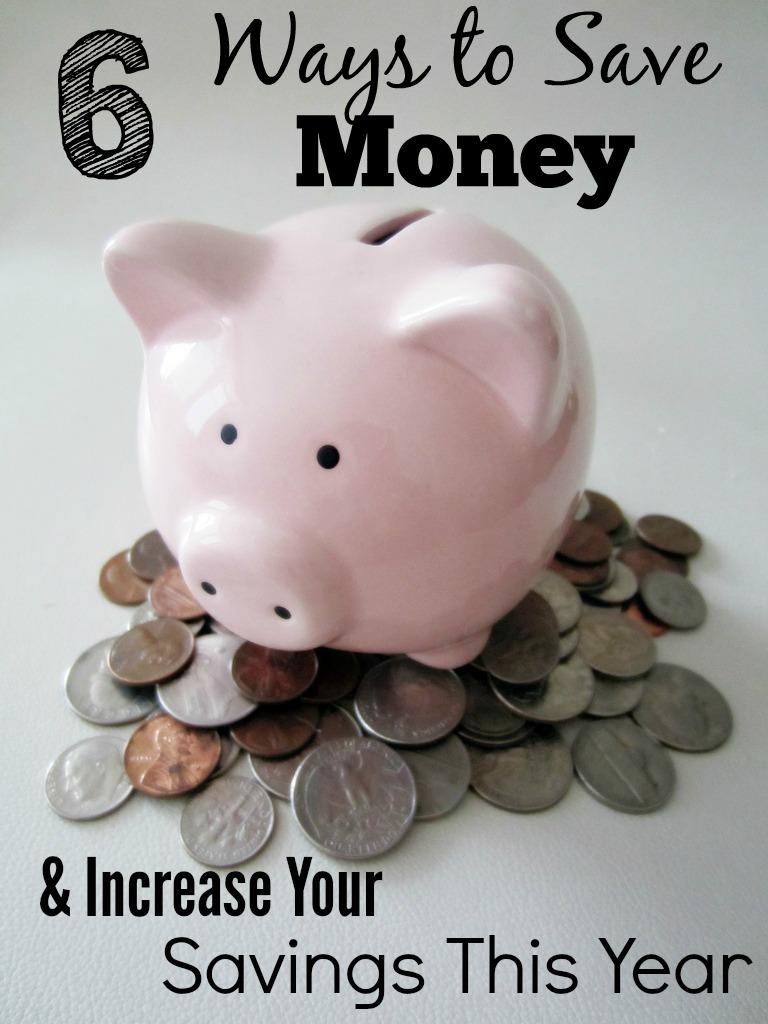 6 Ways to Save Money & Increase Savings This Year