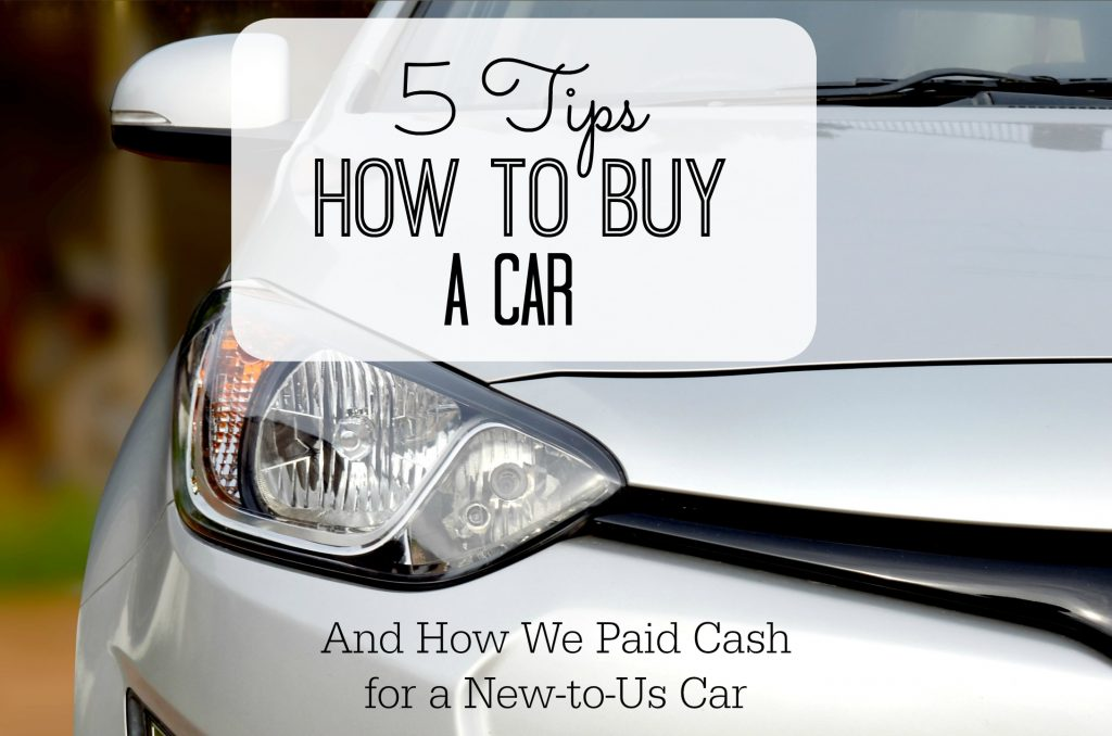 5 tips how to buy a car we paid cash for a new to us car saving cent by cent. Black Bedroom Furniture Sets. Home Design Ideas