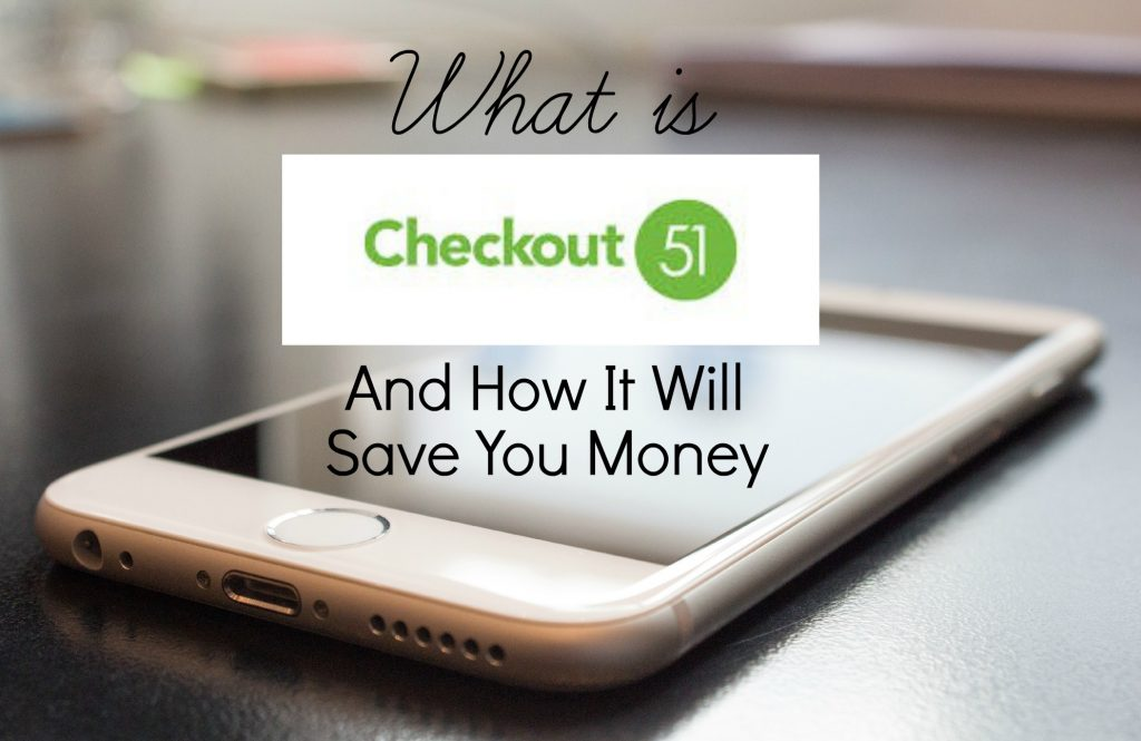 Checkout51 and how it will save you money