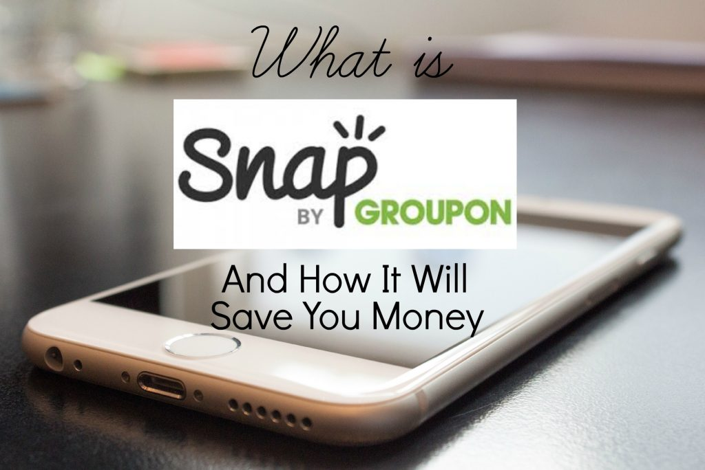 Snap by Groupon and how it will save you money