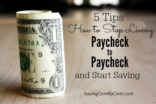How to Stop Living Paycheck to Paycheck 5 Tips