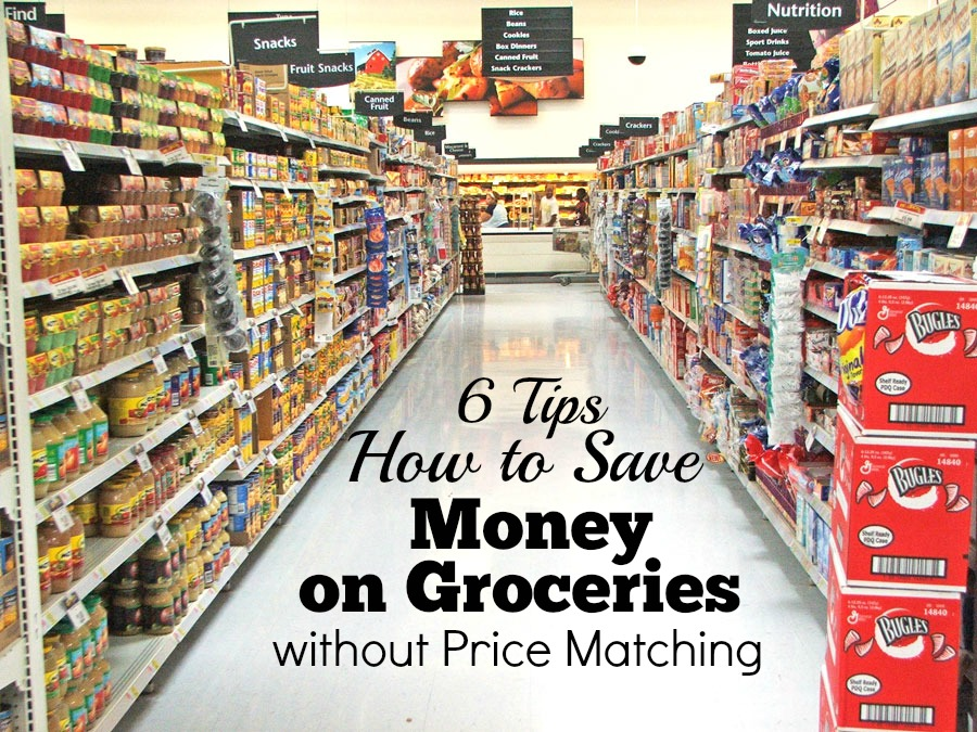 save money on groceries without price matching